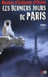 Les derniers jours de Paris - Cette nuit-là, à Paris, ce sont 5 bébés qui disparaissent. - Nicolas d' Estienne d'Orves - Fantastique - Estienne d'Orves Nicolas - Libristo