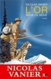 L'Or sous la neige - Vanier Nicolas - Libristo
