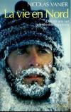 La vie en Nord - Vanier Nicolas - Libristo