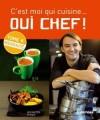 C'est moi qui cuisine...Oui Chef ! T4 - Lignac Cyril - Libristo
