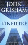 L'Infiltré - Avec L'Infiltré, John Grisham revient à ses premières amours : le legal thriller.  - GRISHAM JOHN   - Thriller - GRISHAM John - Libristo