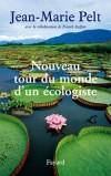 Nouveau tour du monde d'un écologiste - Pelt Jean-Marie - Libristo