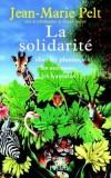 La solidarité chez les plantes, les animaux, les humains - Pelt Jean-Marie - Libristo