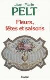 Fleurs, fêtes et saisons - Pelt Jean-Marie - Libristo