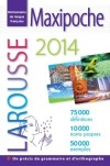 Larousse Maxipoche Plus 2014 - 75 000 définitions - 50 000 exemples - 10 000 noms propres - Inclus : 1 précis de grammaire et d'orthographe - Dictionnaire, langues, Français - Collectif - Libristo