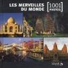 Les merveilles du monde en 1001 photos - Ce livre est dédié aux sites inscrits par l'Unesco sur la Liste du patrimoine mondial - Voyages, photographies, Monde - Collectif - Libristo