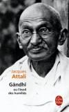 Gândhî ou l'éveil des humiliés - Attali Jacques  -  Histoire, politique, philosophie - Attali Jacques - Libristo