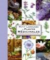 Petit Larousse des plantes médicinales - 300 plantes médicinales - Plantes, santé, médecine - Collectif - Libristo