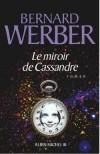 Le miroir de Cassandre - Werber Bernard - Libristo