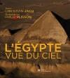 L'Egypte vue du ciel - au fil du Nil, illustrée par quelque 200 images aériennes de Philip Plisson. - par Christian Jacq et Philip Plisson -  Histoire - Jacq Christian, Plisson Philip - Libristo