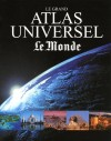 Le grand Atlas universel - Le Monde - Collectif - Libristo