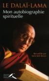 Dalaï-Lama - Mon autobiographie spirituelle -  Dalaï-Lama XIV   -  Tenzin Gyatso -  Spiritualité, religion, bouddhisme - Dalaï-Lama XIV Tenzin Gyatso - Libristo