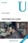 Histoire du livre - Cette analyse de l'histoire du livre et de l'écrit revêt une importance particulière - Frédéric Barbier -  Pratique - Barbier Frédéric - Libristo