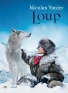 Loup - Vanier Nicolas -  Roman d'aventures - Vanier Nicolas - Libristo