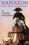 Napoléon mon aïeul, cet inconnu  -  Napoléon Ier (1769-1821) dit Napoléon Bonaparte - Sacré empereur en la cathédrale Notre-Dame de Paris le 2 décembre 1804 par le pape Pie VII. - Charles Napoléon -  Biographie - NAPOLEON Charles - Libristo