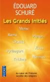 Les Grands Initiés - Au coeur de l'histoire secrète des relegions -  Edouard Schuré -  Histoire Religion - SCHURE Edouard - Libristo