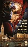 Gondoles de verre - En 1864, dans le palais de la famille Tron à Venise -  Nicolas Remin  -  Policier - Remin Nicolas - Libristo