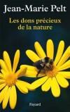 Les dons précieux de la nature - La nature est sans prix puisque sans elle nous ne serions pas. - Jean-Marie Pelt - Nature, écologie, développement durable - Pelt Jean-Marie - Libristo