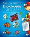 Ma première encyclopédie - Une vraie encyclopédie Larousse, claire, précise, facile à comprendre - Education, dictionnaire - Collectif - Libristo