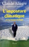 L'imposture climatique ou la fausse écologie - Avec Diminique de Montvalon -  Auteur : Claude Allègre -  Ecologie, économie, politique - Allègre Claude - Libristo