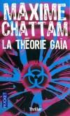 La théorie Gaïa -  La terre, dans un futur proche... Et si le monde n'avait plus besoin de nous ? - Maxime Chattam -  Thriller politique - Chattam Maxime - Libristo