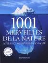 Les 1001 merveilles de la nature - Collectif - Libristo