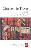 Perceval ou le Conte du Graal - Vase extraordinaire qui garde aujourd'hui encore son mystère et sa fascination.- Chrétien de Troyes - Roman historique - Chrétien de Troyes - Libristo
