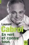 En vert et contre tous - Cabrol poursuit une réflexion de fond sur les enjeux écologiques contemporains -Laurent Cabrol - Ecologie  - Cabrol Laurent - Libristo