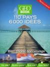 GEO BOOK - Bien choisir son voyage - 110 pays, 6000 idées - 50 000 exemplaires du GEOBOOK vendus (source IPSOS) depuis sa création - Guide, voyages, monde, photographies - Collectif - Libristo