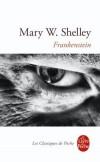 Frankenstein ou le Prométhée moderne -  Victor Frankenstein s'est aventuré vers le Pôle Nord pour ramener la créature qu'il a créa naguère - Par Mary Shelley - Science fiction - SHELLEY Mary - Libristo
