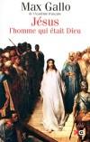 Jésus - L'homme qui était Dieu - Au pied de la croix, Flavius, le centurion romain chargé de mener le supplice, regarde Jésus agoniser en silence.- Max Gallo - Religions, catholicisme - Gallo Max - Libristo