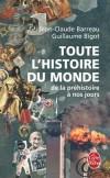 Toute l'histoire du monde - De la préhistoire à nos jours - Barreau Jean-Claude, Bigot Guillaume - Libristo