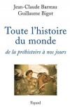 Toute l'histoire du monde - De la préhistoire à nos jours - Jean-Claude Barreau - Histoire - Barreau Jean-Claude, Bigot Guillaume - Libristo