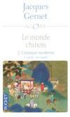 Le monde chinois - Tome 2 -  L'époque moderne Xe-XIXe siècle  -   Jacques Gernet - Histoire - Gernet Jacques - Libristo
