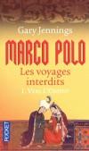 Marco Polo - Les voyages interdits T1 - Vers l'Orient - Sur les quais de Venise qui bordent la lagune, le dernier rejeton des Polo n'en finit plus de chercher l'aventure.  - Gary Jennings -  Histoire - Jennings Gary - Libristo