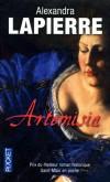 Artemisia - Un duel pour l'immortalité - En 1611, à Rome, dans un atelier du quartier des artistes, la jeune Artemisia se bat avec fureur pour imposer son talent. - LAPIERRE ALEXANDRA   - Roman historique - Lapierre Alexandra - Libristo
