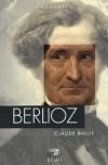 Berlioz  -  Hector Berlioz  (1803-1869) - Compositeur, écrivain, chef d'orchestre et critique musical français - Claude Ballif -  Biographie - Ballif Claude - Libristo