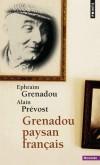 Grenadou, paysan français   -  Alain Prévost, Ephraïm Grenadou - Biographie, histoire - Grenadou/prevost/mes - Libristo