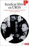Syndicat libre en URSS   -  Politique,travail - Collectif - Libristo