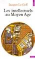 Les intellectuels au Moyen Age  - Jacques Le Goff -  Histoire, biographie, politique, sociologie, analyse, Moyen Age, France, Europe