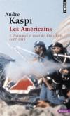Les Américains. -  Tome 1 -  Naissance et essor des Etats-Unis, 1607-1945 -  André Kaspi  - Histoire, politique, Etats-Unis - KASPI André - Libristo