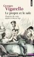 Le propre et le sale - L'hygiène du corps depuis le Moyen Age  - Georges Vigarello - Histoire, France
