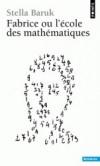 Fabrice ou L'école des mathématiques   -  Stella Baruk -  Pédagogie, éducation - Baruk Stella - Libristo