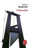 L'Exécution - Une histoire de haine, de sang, de mort et d'amour. - Robert Badinter - Roman - Badinter Robert - Libristo