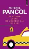 Les hommes cruels ne courent pas les rues -  Un roman d'amour et d'humour sur l'idéal masculin.  - Pancol - Roman - PANCOL Katherine - Libristo