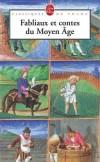 Fabliaux et contes du Moyen Age -  Où l'on découvre avec stupeur un XIIIe siècle grouillant de vie, rusé et pittoresque - Jean-Claude Aubailly - Contes - Collectif - Libristo