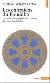 Les entretiens du Bouddha. La traduction intégrale de 21 textes du canon bouddhique -  Môhan Wijayaratna  - Sciences humaines, religions, bouddhisme - Wijayaratna Mohan - Libristo