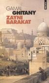 Zayni Barakat   -  Dans l'Egypte du début du XVIe siècle  -  Gamal Ghitany  -  Roman historique - GHITANY Gamal - Libristo