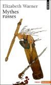 Mythes russes   -    Elizabeth Warner  -   Histoire - Warner Elisabeth - Libristo