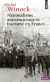 """Nationalisme, antisémitisme et fascisme en France -  Ce livre pourrait s'intituler : """" Le moi national et ses maladies """". - Michel Winock - Histoire, politique, France - Winock Michel - Libristo"""